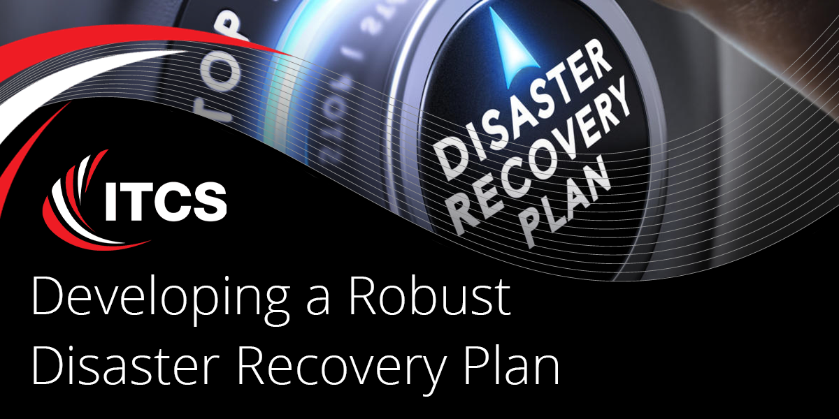 5 Tips for Developing a Robust Disaster Recovery Plan