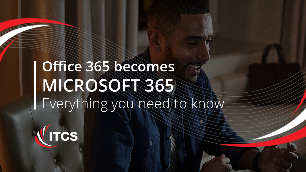 Office 365 becomes Microsoft 365 – What you need to know