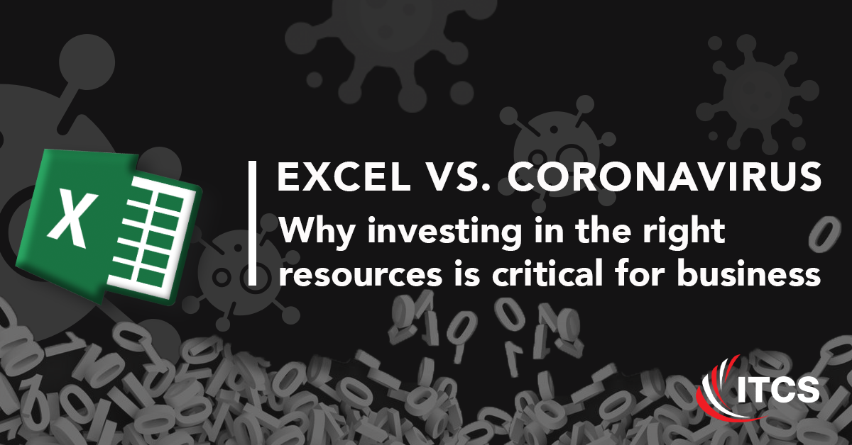 Microsoft Excel vs. Coronavirus: Why investing in the right resource is critical