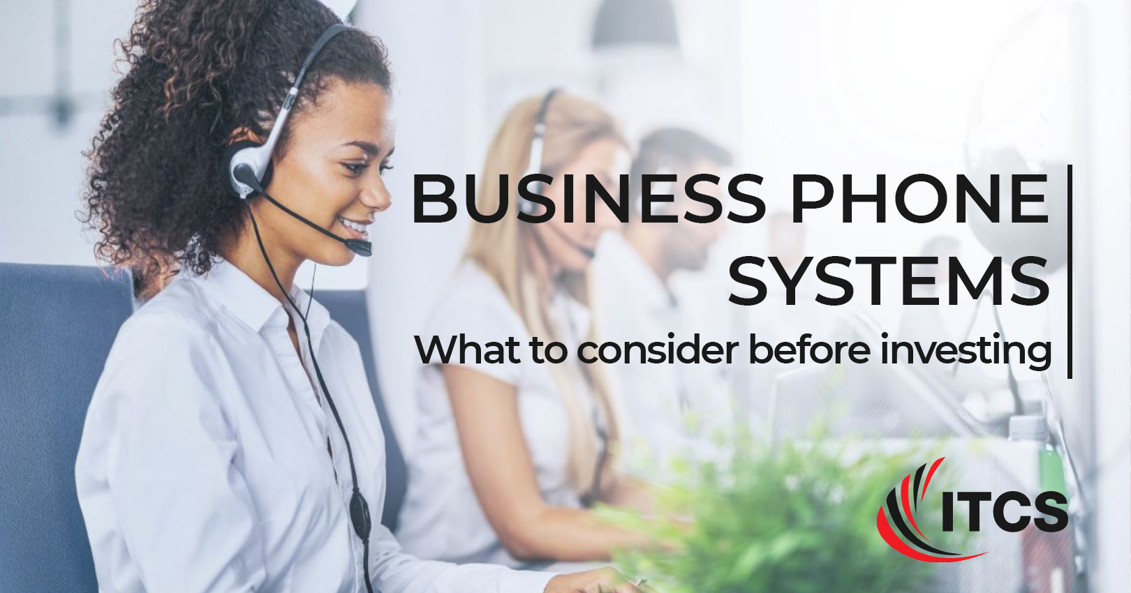 What to contemplate before choosing a business phone system at ITCS