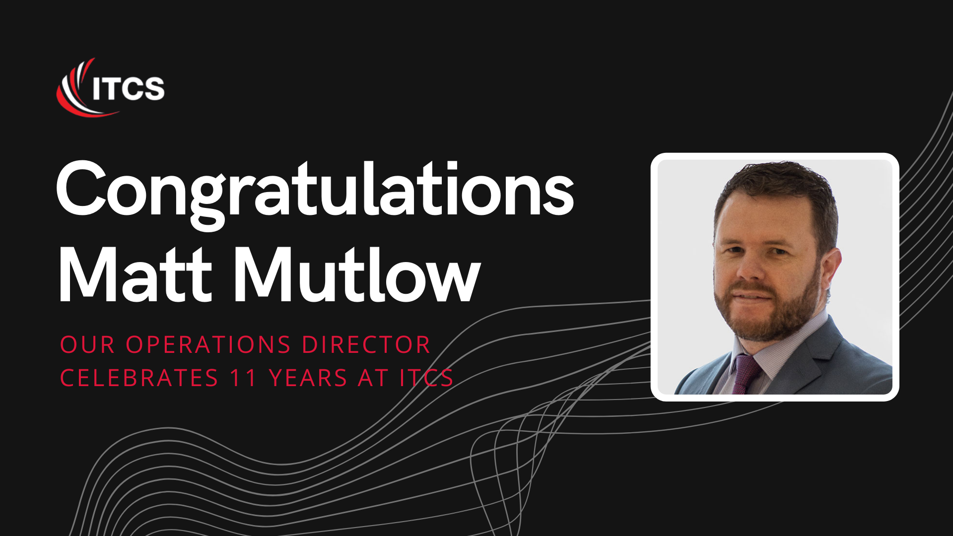 Operations Director, Matthew Mutlow, Celebrates over 10 years at ITCS