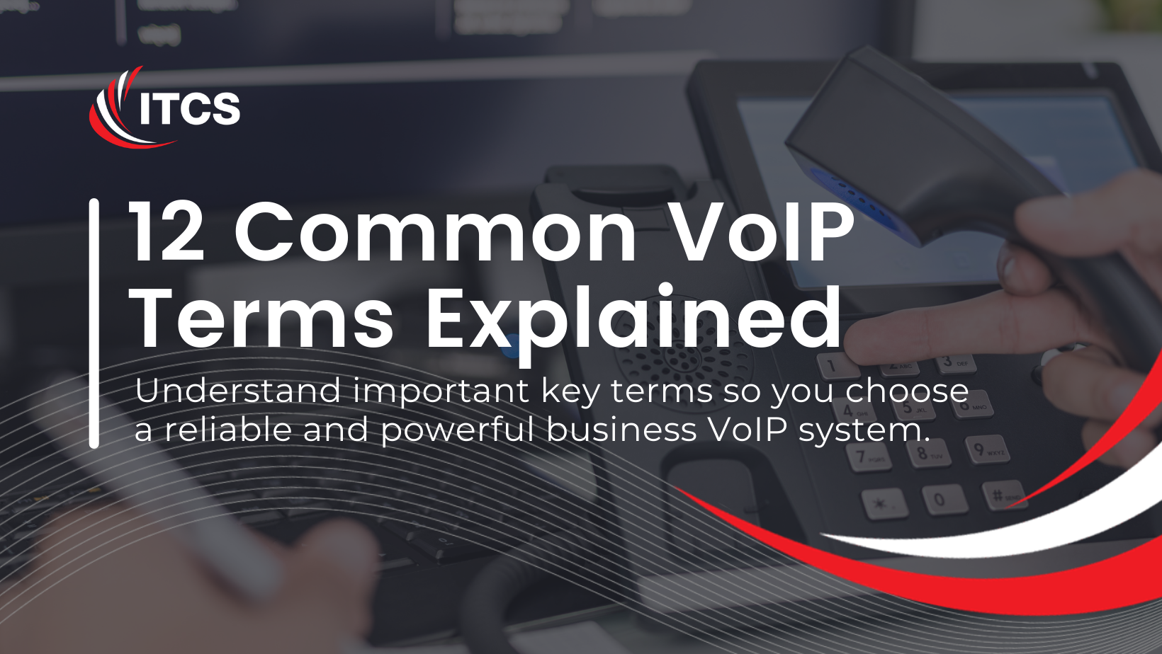 12 Common Business VoIP Terms: Explained